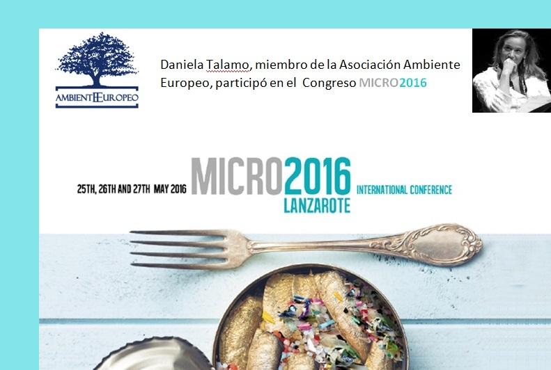 DANIELA TALAMO, miembro de la ASOCIACIÓN AMBIENTE EUROPEO, participó en el  Congreso MICRO2016