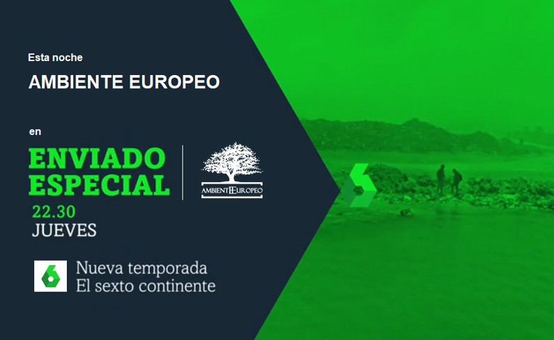 """AMBIENTE EUROPEO en ENVIADO ESPECIAL: """"El Sexto Continente"""""""