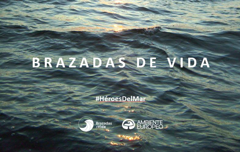 AMBIENTE EUROPEO presenta vídeo del reto 2019 de BRAZADAS DE VIDA [#HéroesDelMar]
